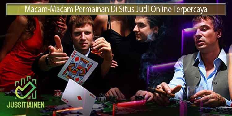 Aneka-Macam-Permainan-Di-Situs-Judi-Online-Terpercaya